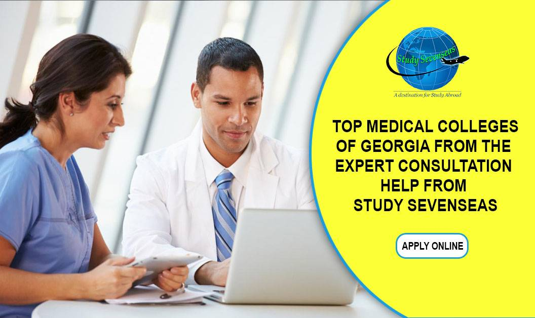 Get an admission in the top medical colleges of Georgia from the expert consultation help from Study Sevenseas