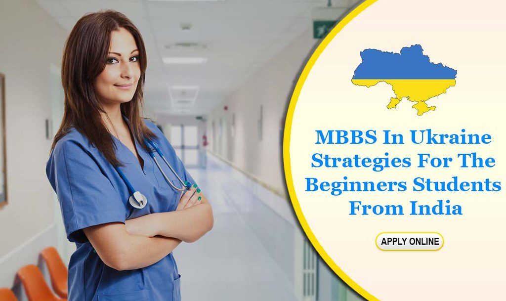 MBBS in Ukraine Strategies for the Beginners Students from India