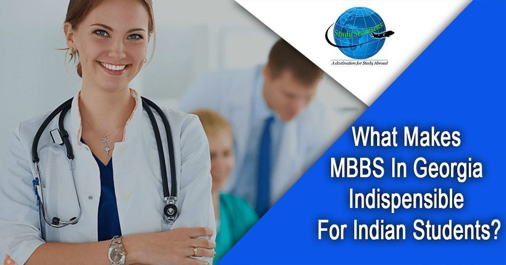 What Makes MBBS in Georgia Indispensible for Indian Students