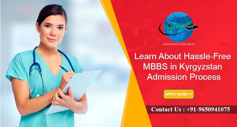 Learn About Hassle-free MBBS in Kyrgyzstan Admission Process